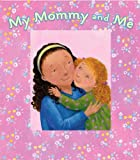 My Mommy and Me, Karen Hill, 1416947671
