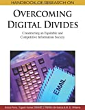 Handbook of Research on Overcoming Digital Divides, Enrico Ferro, 1605666998