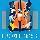 Pizz and Pieces 2
