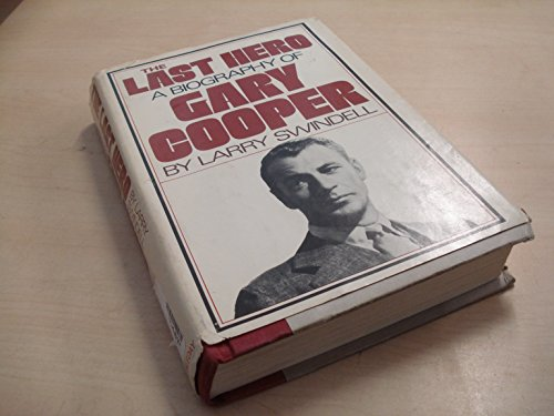The Last Hero: A Biography of Gary Cooper