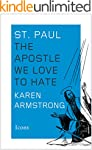 St. Paul: The Apostle We Love to Hate...