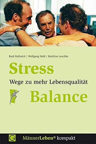 Stress-Balance: Wege zu mehr Lebensqualität (MännerLeben kompakt)