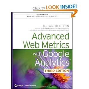 Advanced Web Metrics with Google Analytics Brian Clifton