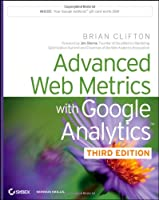 Advanced Web Metrics with Google Analytics, 3rd Edition Front Cover