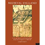 Medieval England: A Social History and Archaeology from the Conquest to 1600 AD