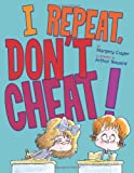 I Repeat, Don't Cheat!, Margery Cuyler, 141697167X