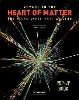 Voyage to the Heart of Matter: The ATLAS Experiment at CERN Pop-Up Books Papadakis: Amazon.es: Anton Radevsky, Emma Sanders: Libros en idiomas extranjeros
