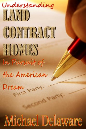 Understanding Land Contract Homes: In Pursuit of the American Dream by [Delaware, Michael]