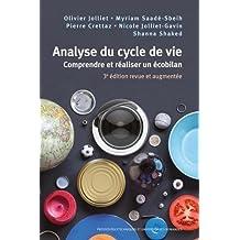 Analyse du Cycle de Vie: Comprendre et Réaliser Écobilan 3e Éd.