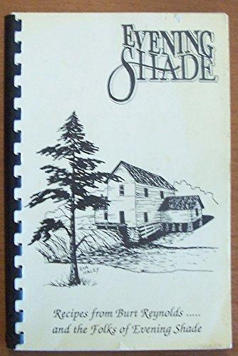 Evening Shade Cookbook Recipes from Burt Reynolds 1990