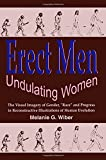 Undulating Women - Erect Men : The Visual Imagery of Gender, Race and Progress in Reconstructive Illustrations of Human Evolution, Wiber, Melanie G., 0889202745