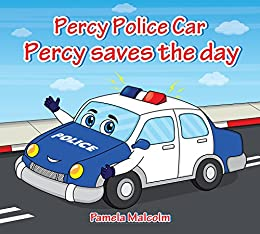 Percy Police Car: Percy Saves The Day (Emergency Services Book 2)