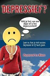 Depressief? Heb Je Last Van Een Dipje of Is Het Depressiviteit? (Dutch Edition)