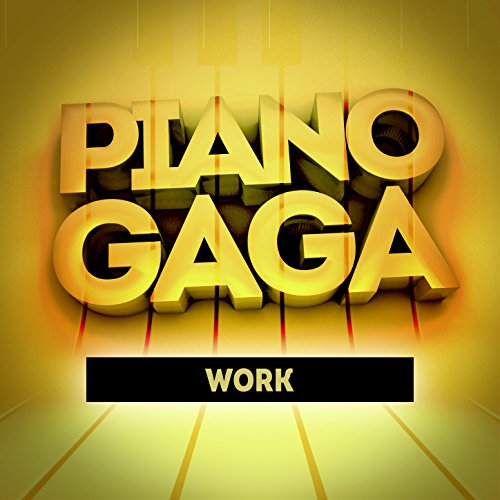 Work (Piano Version) [Original Performed by Rihanna & Drake]