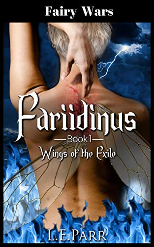 Fariidinus Book 1: Wings of the Exile (Fairy Wars) by [Parr, L.E.]