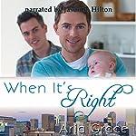 When It's Right | Aria Grace