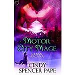 Motor City Mage   Cindy Spencer Pape