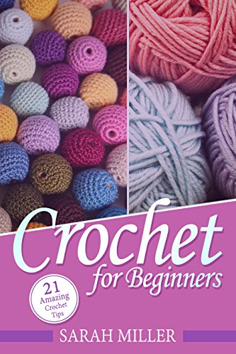 Crochet How To Crochet For Beginners 21 Amazing Tips And Tricks