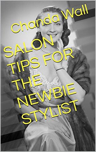 SALON TIPS FOR THE NEWBIE STYLIST por Chanda Wall