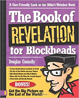 The book of revelation for blockheads a user friendly look at the the book of revelation for blockheads a user friendly look at the bibles weirdest book douglas connelly 0025986249090 amazon books fandeluxe Image collections
