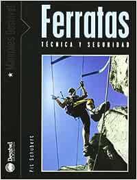 Ferratas - tecnica y seguridad (Manuales Desnivel): Amazon.es ...