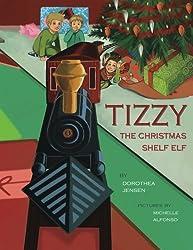 Tizzy, the Christmas Shelf Elf: Santa's Izzy Elves #1