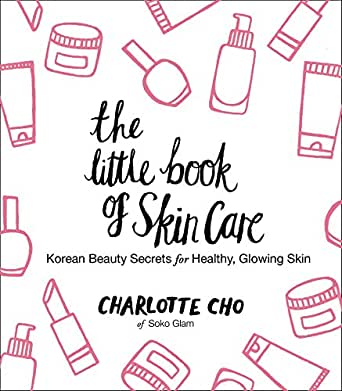 The Little Book Of Skin Care Korean Beauty Secrets For Healthy