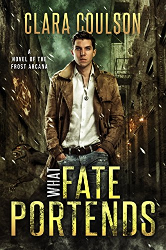 What Fate Portends (The Frost Arcana Book 1) by [Coulson, Clara]