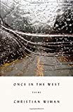 Once in the West, Christian Wiman, 0374227012