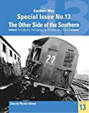 The Southern Way Special Issue No. 13: The Other Side of the Southern: 13