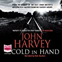 Cold in Hand Audiobook by John Harvey Narrated by Nick Boulton