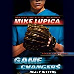 Heavy Hitters: Game Changers, Book 3 | Mike Lupica