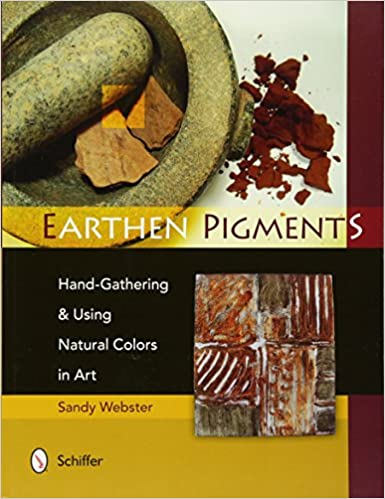 Hand-Gathering /& Using Natural Colors in Art Earthen Pigments
