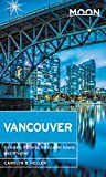 Moon Vancouver: Including Victoria, Vancouver Island & Whistler (Travel Guide)
