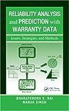 Reliability Analysis and Prediction with Warranty Data, Bharatendra K. Rai, 1439803250