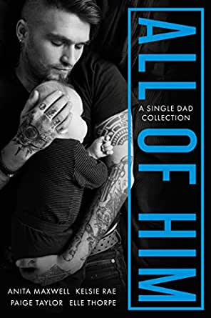 All Of Him: A Single Dad Collection (English Edition) eBook ...