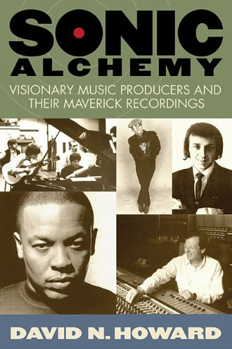 Download Sonic Alchemy: Visionary Music Producers and Their Maverick Recordings ebook