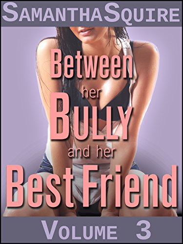 Between Her Bully and Her Best Friend: Out of the Past