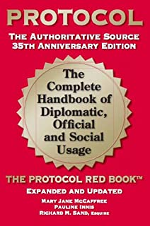 Protocol: The Complete Handbook of Diplomatic, Official and