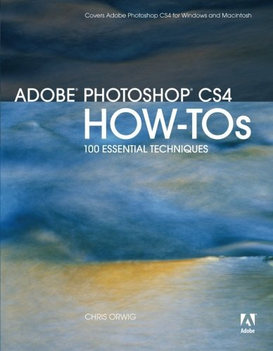 Adobe Photoshop CS4 How-Tos: 100 Essential Techniques by Chris Orwig (2008-12-06)