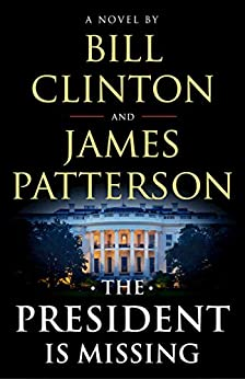 The President Is Missing by [Clinton, Bill, Patterson, James]