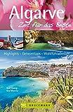 Algarve – Zeit für das Beste: Highlights – Geheimtipps – Wohlfühladressen