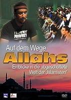 Auf dem Wege Allahs - Einblicke in die abgeschottete Welt der Islamiten