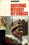 Suffering Without Bitterness: The Founding of the Kenya Nation