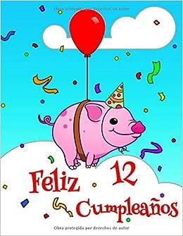 Feliz 12 Cumpleaños: Lindo Cerdo Diseñado Libro de ...
