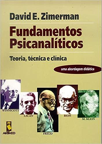 Fundamentos Psicanalíticos: Teoria, Técnica e Clínica: David E. Zimerman: 9788573074826: Amazon.com: Books