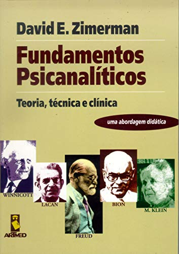 Fundamentos Psicanalíticos: Teoria, Técnica e Clínica