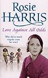 Love Against All Odds, Rosie Harris, 0099502992