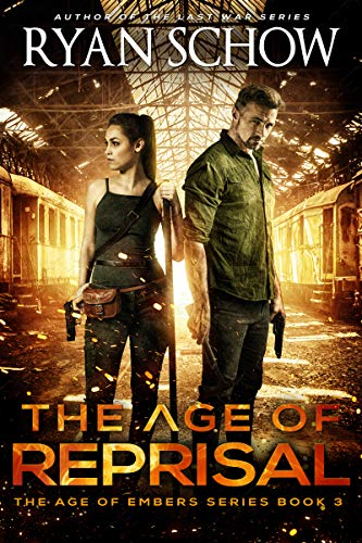 The Age of Reprisal: A Post-Apocalyptic Survival Thriller (The Age of Embers Book 3) by [Schow, Ryan]
