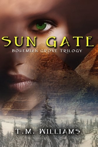 Sun Gate: Bohemian Grove Trilogy (The Bohemian Grove Trilogy) (Volume 2)